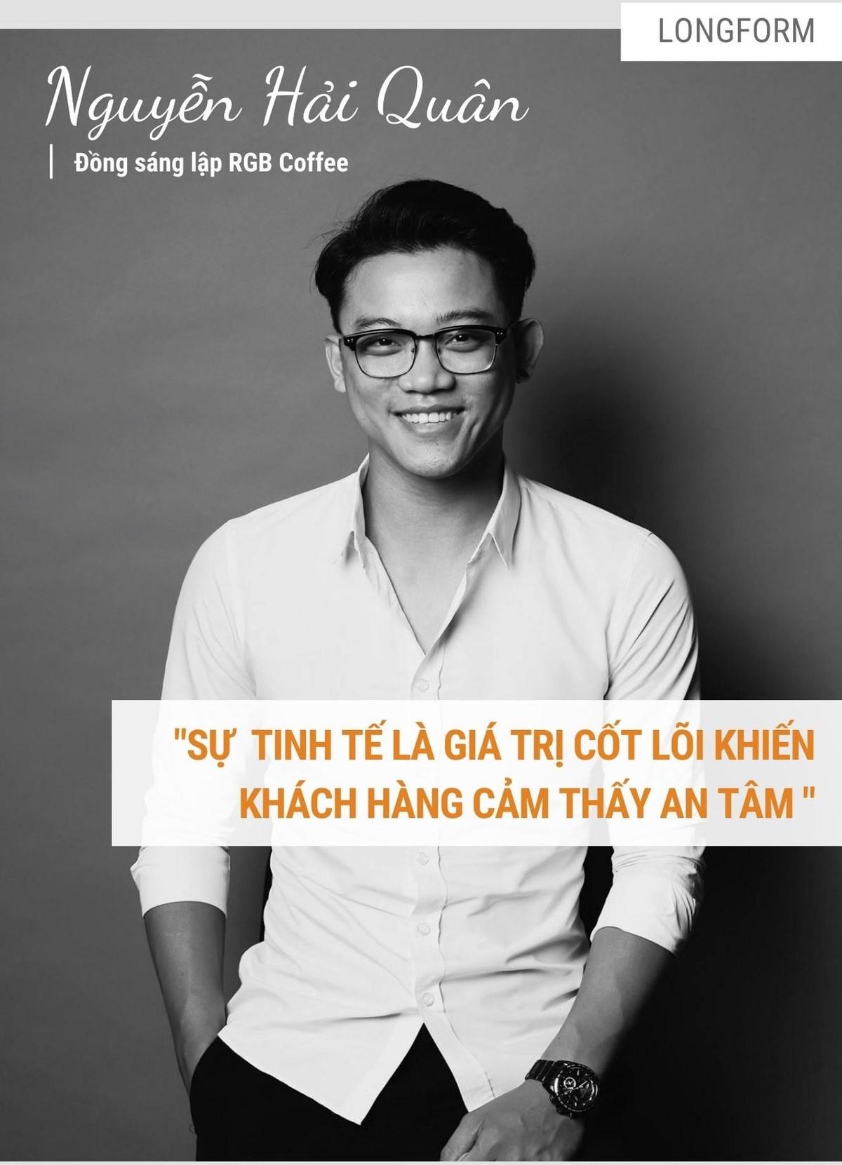 """Nguyễn Hải Quân, sáng lập RGB Coffee: """"Sự tinh tế là giá trị cốt lõi khiến khách hàng cảm thấy an tâm"""" ảnh 1"""