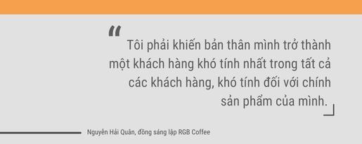 """Nguyễn Hải Quân, sáng lập RGB Coffee: """"Sự tinh tế là giá trị cốt lõi khiến khách hàng cảm thấy an tâm"""" ảnh 5"""