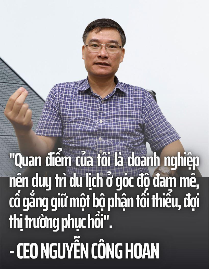 CEO Nguyễn Công Hoan: Covid-19 lần 4 tạo bước ngoặt lịch sử cho ngành du lịch ảnh 11