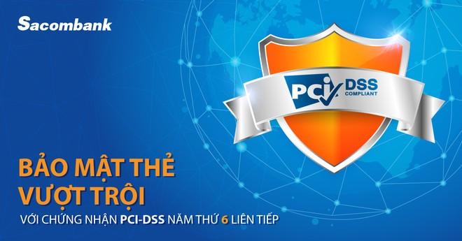 Sacombank đạt chứng nhận PCI DSS năm thứ 6 liên tiếp về bảo mật thẻ