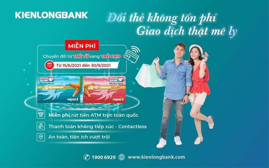 Kienlongbank miễn phí chuyển đổi thẻ ghi nợ nội địa sang thẻ chip