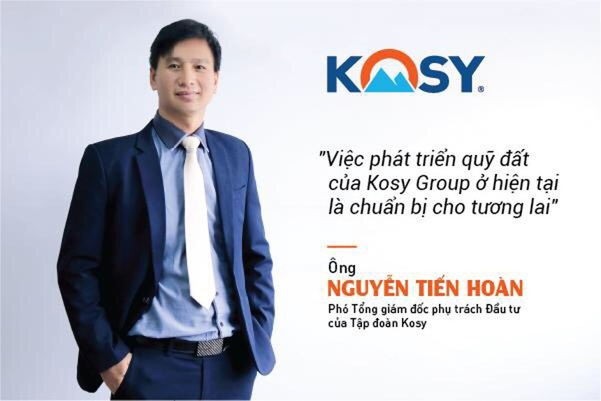 Kosy Group: Hiệu quả và bền vững là tiêu chí phát triển hàng đầu