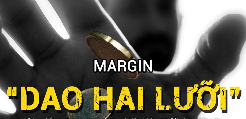 """Margin: """"Con dao hai lưỡi"""""""