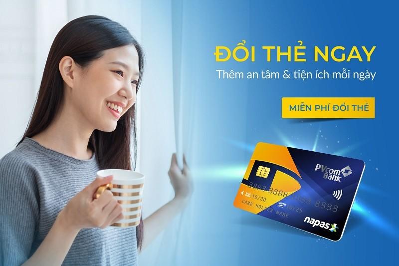 Chủ thẻ ATM PVcomBank được đổi sang thẻ Chíp miễn phí