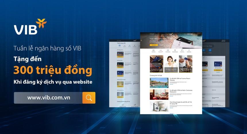 VIB tặng khách 300.000 đồng khi đăng ký bất cứ dịch vụ nào qua website