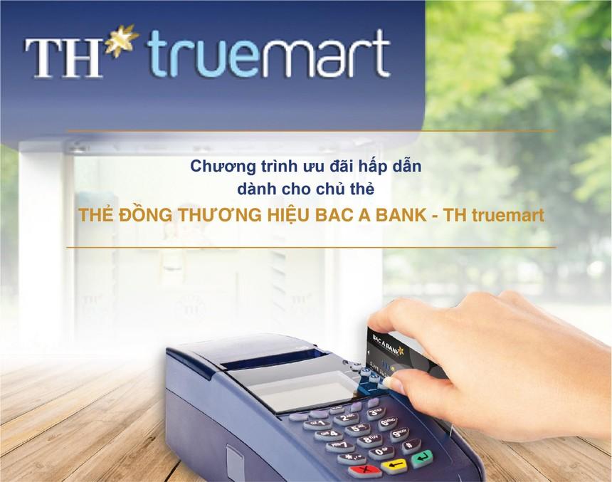 Tiện ích tối ưu từ thẻ đồng thương hiệu BAC A BANK - TH truemart