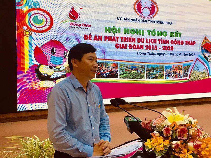 Đồng Tháp tổ chức Hội nghị Tổng kết Đề án Phát triển Du lịch Đồng Tháp 2015 - 2020